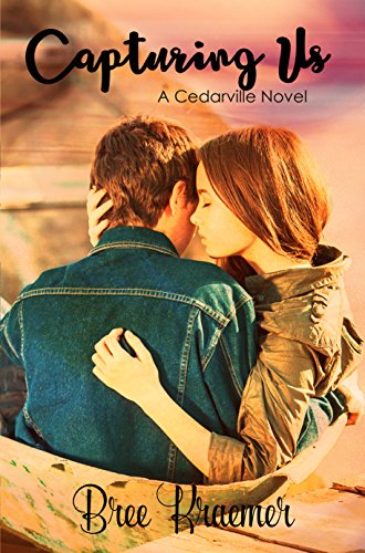 Capturing Us (A Cedarville Novel Book 2)