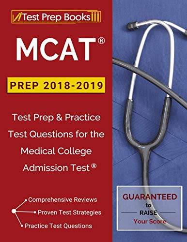 MCAT Prep 2018-2019: Test Prep & Practice Test Questions for the Medical College Admission Test (Best Graduate Schools 2019 Guidebook)