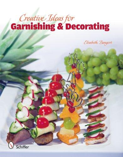Creative Ideas for Garnishing & Decorating by Elisabeth Banger