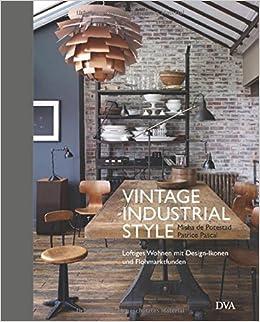 Top Vintage Industrial Style: Loftiges Wohnen mit Design-Ikonen und PJ87