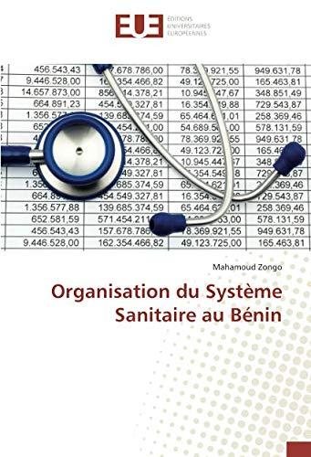Organisation du Système Sanitaire au Bénin (French Edition) (System Sanitaire)