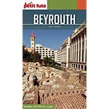 BEYROUTH 2017 Petit Futé (City Guide) (French Edition)