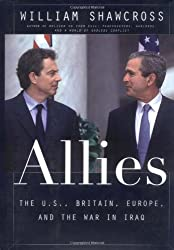 Allies: The U. S., Britain, Europe, And The War in Iraq