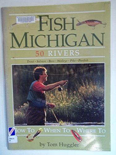 Fish Michigan: 50 Rivers