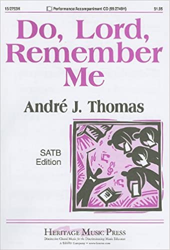 Andre J. Thomas - Do, Lord, Remember Me: Satb Edition