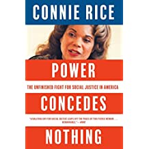 Power Concedes Nothing: One Woman's Quest for Social Justice in America, from the Courtroom to the Kill Zones