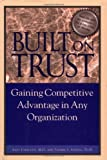 img - for Built on Trust : Gaining Competitive Advantage in Any Organization book / textbook / text book