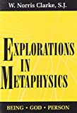 img - for Explorations in Metaphysics: Being-God-Person by W. Norris Clarke S.J. (1995-01-31) book / textbook / text book