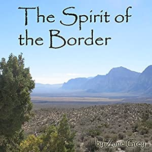 The Spirit of the Border Audiobook