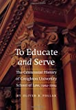 To Educate and Serve, Oliver B. Pollak, 1594603243