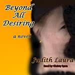 Beyond All Desiring | Judith Laura