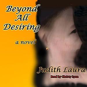 Beyond All Desiring Audiobook