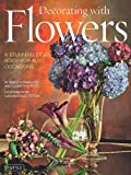 Decorating with Flowers, Roberto Caballero and Elizabeth V. Reyes, 0804842329