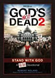 God's Not Dead 2: Stand With God A 40-Day Devotional