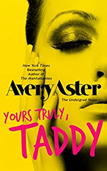 Yours Truly, Taddy (The Undergrad Years Book 2) by [Aster, Avery]