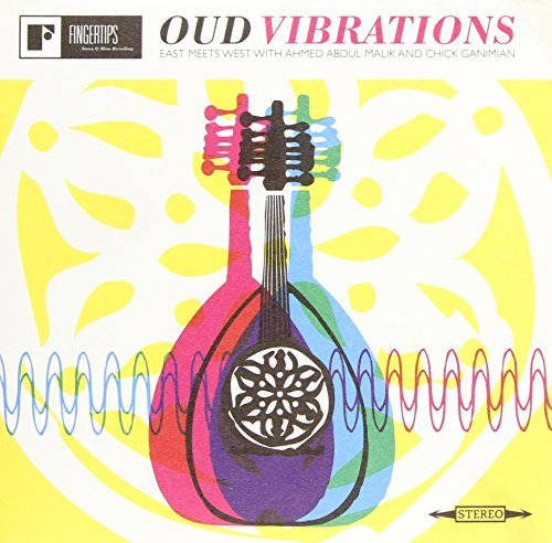 Oud Vibrations: East Meets West with Ahmed Abdul-Malik And Chick Ganimian By Ahmed Abdul-Malik and Chick Ganimian (2012-08-27)