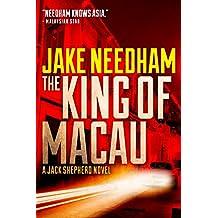 THE KING OF MACAU (The Jack Shepherd International Crime Novels Book 4)