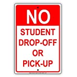 No Student Drop-Off Or Pick-up School College University Warning Notice Aluminium Metal 8x12 inch Sign Plate