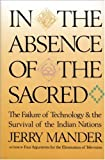 In the Absence of the Sacred, Jerry Mander and Counterpoint, 0871565099