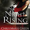 Night Rising: Vampire Babylon, Book 1 Audiobook by Chris Marie Green Narrated by Khristine Leeto
