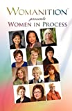 Womanition Presents Women in Process, , 0978378172