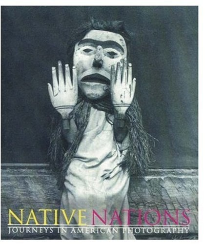 Native Nations: Journeys in American Photography