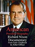 American President Biography: Richard Nixon Documentary From Early Childhood to After Office