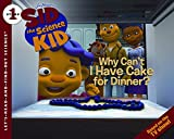 Sid the Science Kid: Why Can't I Have Cake for Dinner? (Let's-Read-and-Find-Out Science 1)