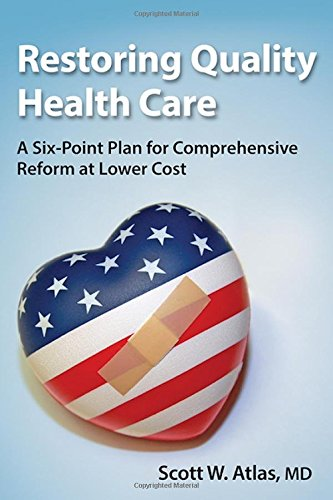 Restoring Quality Health Care: A Six-Point Plan for Comprehensive Reform at Lower Cost (Hoover Insti - http://medicalbooks.filipinodoctors.org