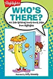 Who's There?: 501 Side-Splitting Knock-Knock Jokes from Highlights™ (Highlights™ Laugh Attack! Joke Books)