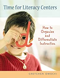 Time for Literacy Centers: How to Organize and Differentiate Instruction