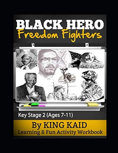 Black History Month Activities (BLACK HERO - Freedom Fighters: Learning & Fun Activity Workbook - Key Stage)