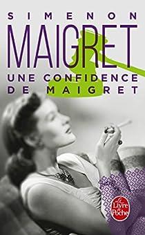 Une confidence de Maigret par Simenon