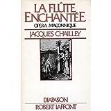 La Flûte enchantée : Essai d'explication du livret et de la musique (Diapason)