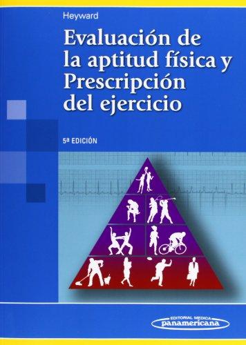 Descargar Libro Evaluación De La Aptitud Física Y Prescripción Del Ejercicio Heyward Vivian H.