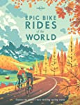 Lonely Planet Epic Bike Rides of the...