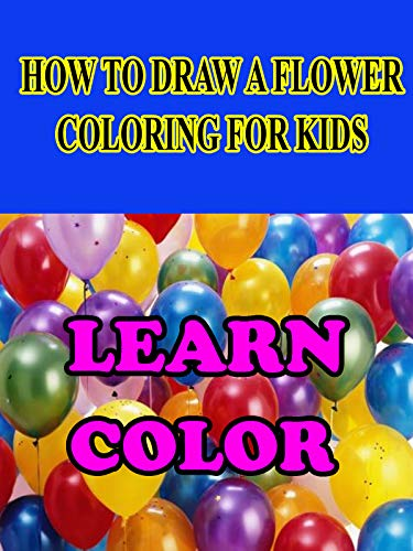 How To Draw a Flower - Coloring for -