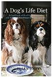A Dog's Life Diet, Ellen Tomy, 1610051165