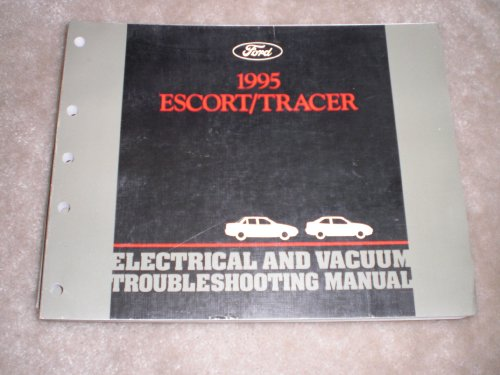 Ford 1995 Escort / Tracer: Electrical And Vacuum Troubleshooting Manual
