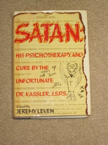Satan: His Psychotherapy and Cure by the Unfortunate Dr. Kassler, J.S.P.S., Jeremy Leven