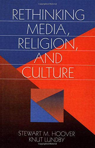 Rethinking Media, Religion, and Culture (Communication and Human Values)