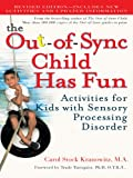 Image de The Out-of-Sync Child Has Fun, Revised Edition: Activities for Kids with Sensory Processing Disorder