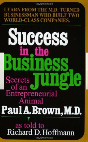 (Success in the Business Jungle: Secrets of an Entrepreneurial Animal)