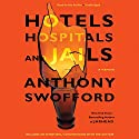 Hotels, Hospitals, and Jails: A Memoir Audiobook by Anthony Swofford Narrated by Anthony Swofford