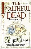 The Faithful Dead (Hawkenlye Mysteries) by Alys Clare (2003-06-23)