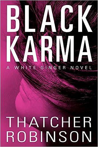Black Karma (White Ginger Novel): Amazon.es: Thatcher ...