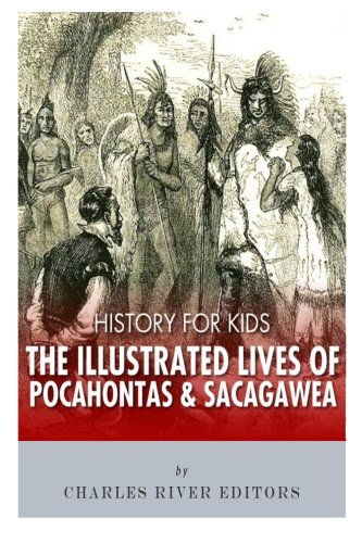 History for Kids: The Illustrated Lives of Pocahontas and Sacagawea ()