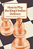 How To Play The King's Indian Defence-David N. L. Levy