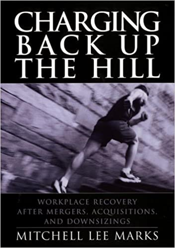 Charging back up the hill: workplace recovery after mergers, acquisitions, and downsizing