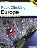 Rock Climbing Europe, Stewart M. Green, 0762727179